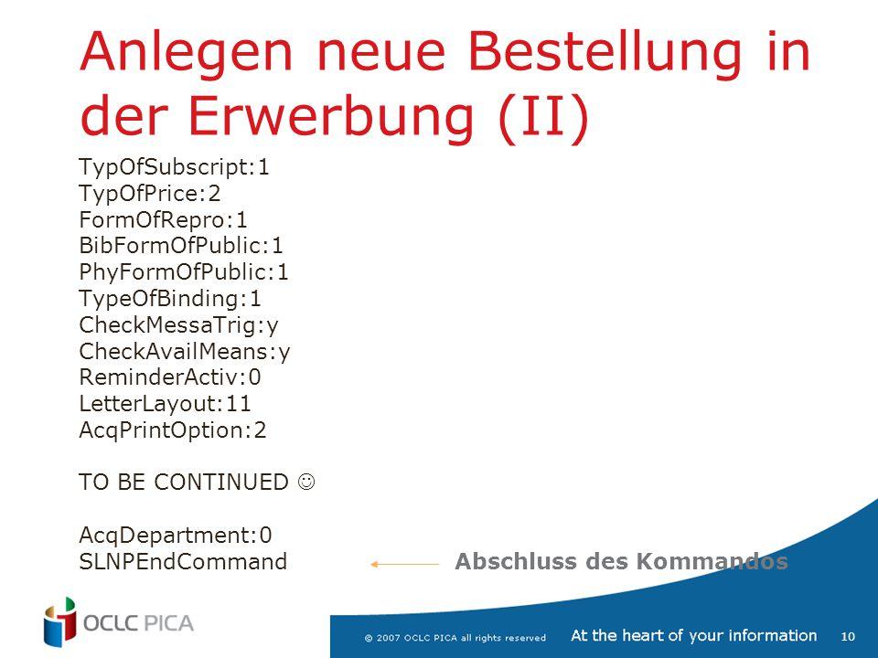 10 Anlegen neue Bestellung in der Erwerbung (II) TypOfSubscript:1 TypOfPrice:2 FormOfRepro:1 BibFormOfPublic:1 PhyFormOfPublic:1 TypeOfBinding:1 Check