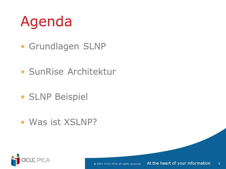 2 Agenda Grundlagen SLNP SunRise Architektur SLNP Beispiel Was ist XSLNP?