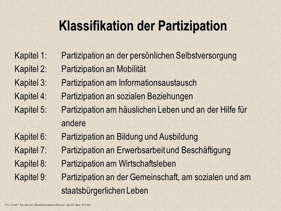 Klassifikation der Partizipation Kapitel 1:Partizipation an der persönlichen Selbstversorgung Kapitel 2:Partizipation an Mobilität Kapitel 3:Partizipa