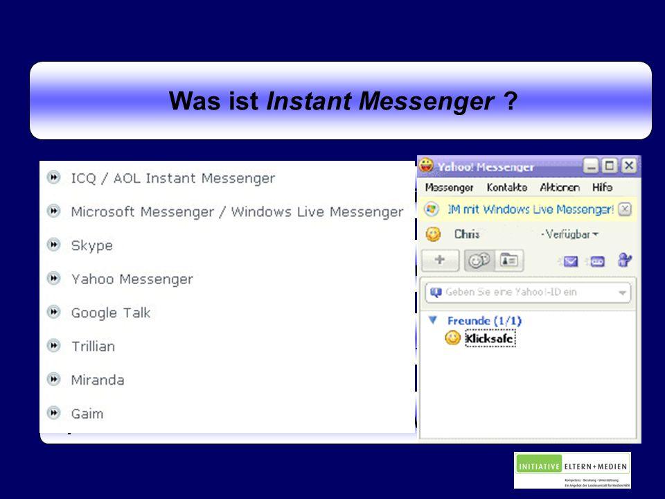 Was ist Instant Messenger .