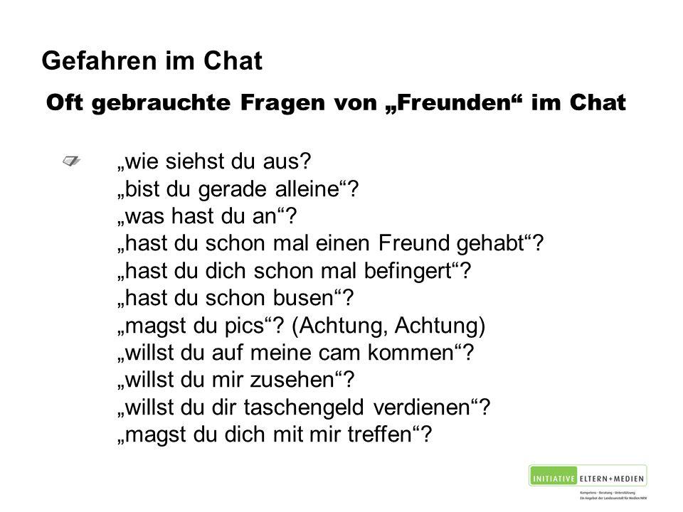 """Gefahren im Chat Oft gebrauchte Fragen von """"Freunden im Chat """"wie siehst du aus."""