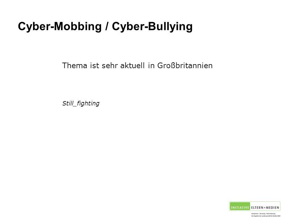 Cyber-Mobbing / Cyber-Bullying Thema ist sehr aktuell in Großbritannien Still_fighting