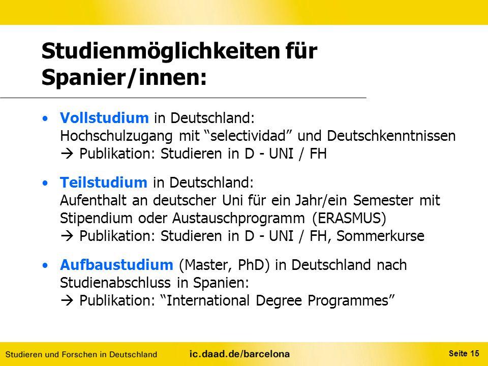 """Seite 15 Studienmöglichkeiten für Spanier/innen: Vollstudium in Deutschland: Hochschulzugang mit """"selectividad"""" und Deutschkenntnissen  Publikation:"""