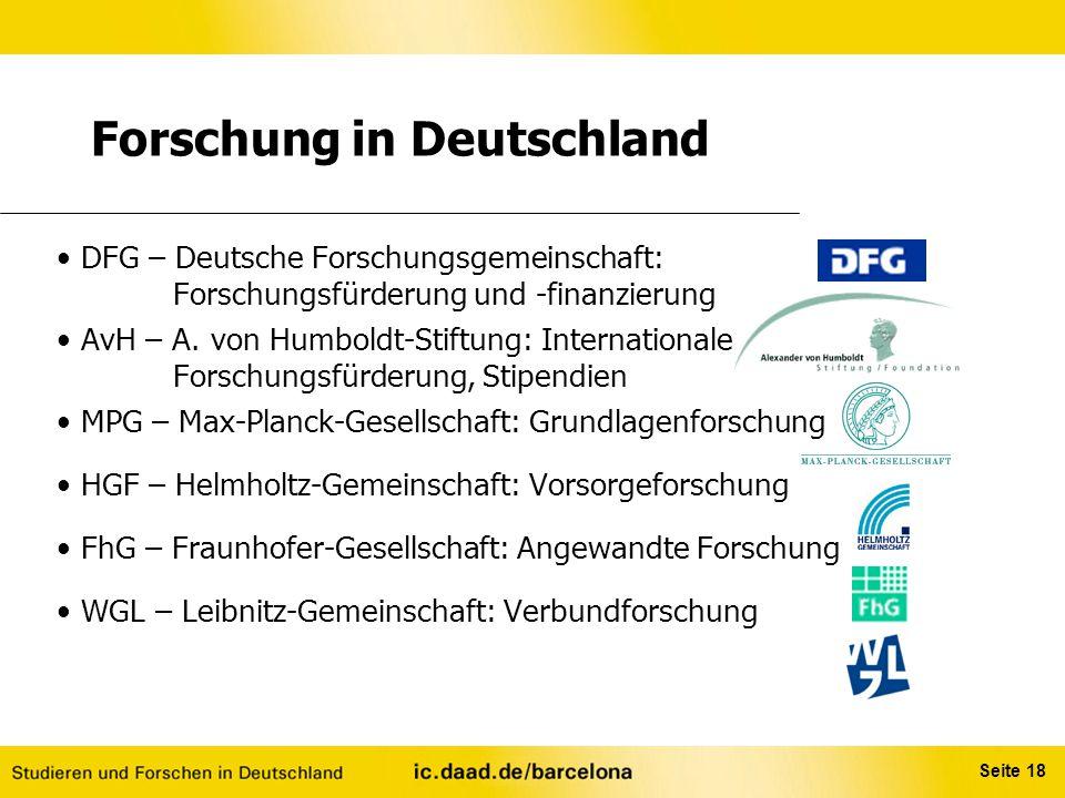 Seite 18 Forschung in Deutschland DFG – Deutsche Forschungsgemeinschaft: Forschungsfürderung und -finanzierung AvH – A. von Humboldt-Stiftung: Interna