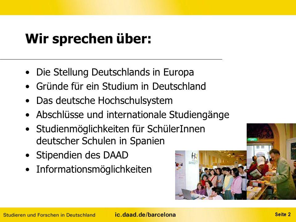 Seite 2 Wir sprechen über: Die Stellung Deutschlands in Europa Gründe für ein Studium in Deutschland Das deutsche Hochschulsystem Abschlüsse und inter