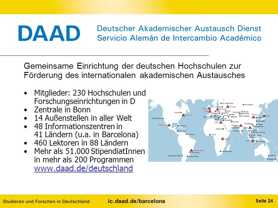 Seite 24 Gemeinsame Einrichtung der deutschen Hochschulen zur Förderung des internationalen akademischen Austausches Mitglieder: 230 Hochschulen und F