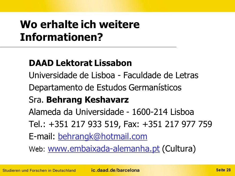 Seite 28 Wo erhalte ich weitere Informationen? DAAD Lektorat Lissabon Universidade de Lisboa - Faculdade de Letras Departamento de Estudos Germanístic