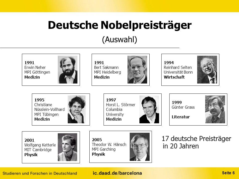 Seite 6 Deutsche Nobelpreisträger (Auswahl) 17 deutsche Preisträger in 20 Jahren 1994 Reinhard Selten Universität Bonn Wirtschaft 1999 Günter Grass Li