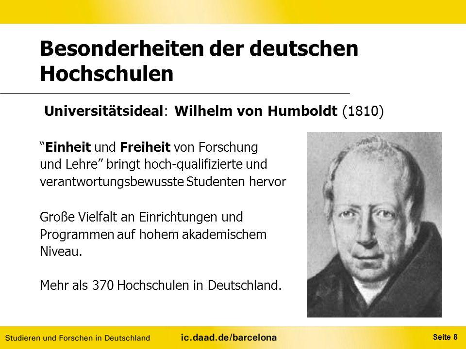 """Seite 8 Besonderheiten der deutschen Hochschulen Universitätsideal: Wilhelm von Humboldt (1810) """"Einheit und Freiheit von Forschung und Lehre"""" bringt"""