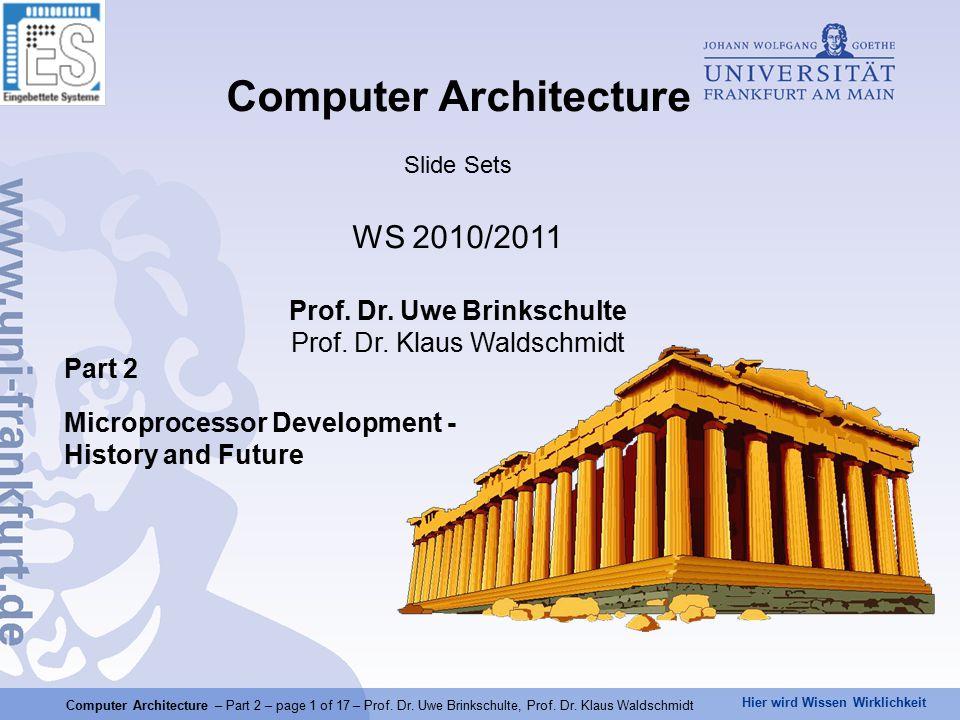 Hier wird Wissen Wirklichkeit Computer Architecture – Part 2 – page 2 of 17 – Prof.