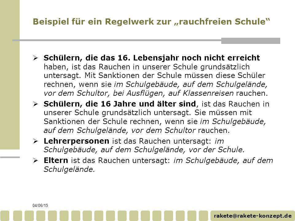"""rakete@rakete-konzept.de 04/06/15 Beispiel für ein Regelwerk zur """"rauchfreien Schule""""  Schülern, die das 16. Lebensjahr noch nicht erreicht haben, is"""