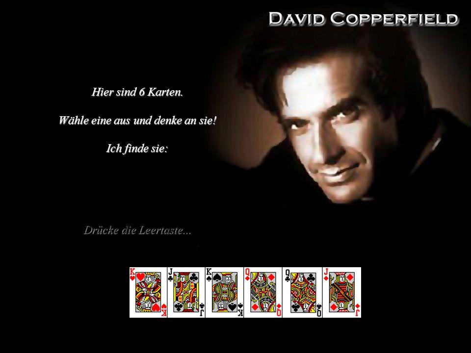 Hier sind 6 Karten. Wähle eine aus und denke an sie! Ich finde sie: Drücke die Leertaste...