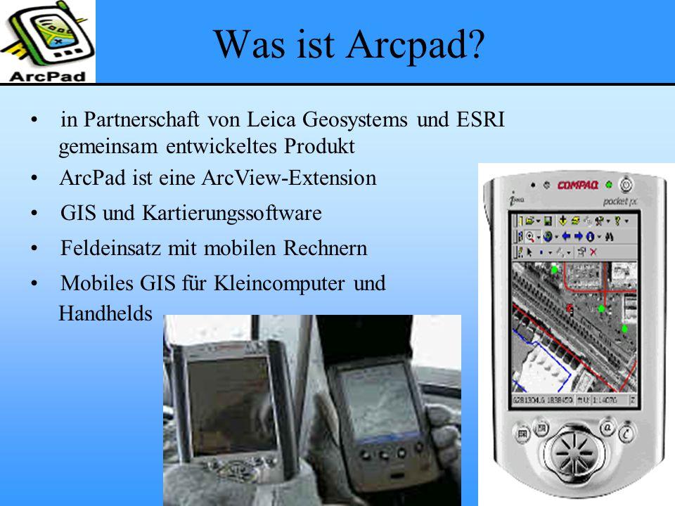 Was ist Arcpad? in Partnerschaft von Leica Geosystems und ESRI gemeinsam entwickeltes Produkt ArcPad ist eine ArcView-Extension GIS und Kartierungssof