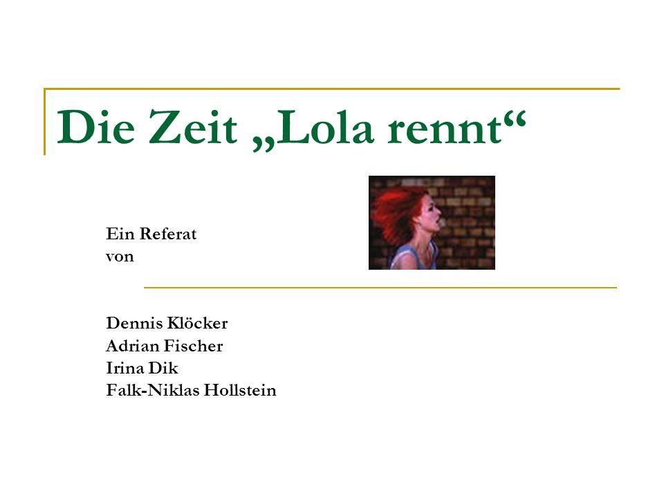 """Gliederung Einleitung (Dennis) Zeit im Film (Adrian) Hintergründe zum Film """"Lola rennt (Irina) Unterrichtskonzept (Falk)"""