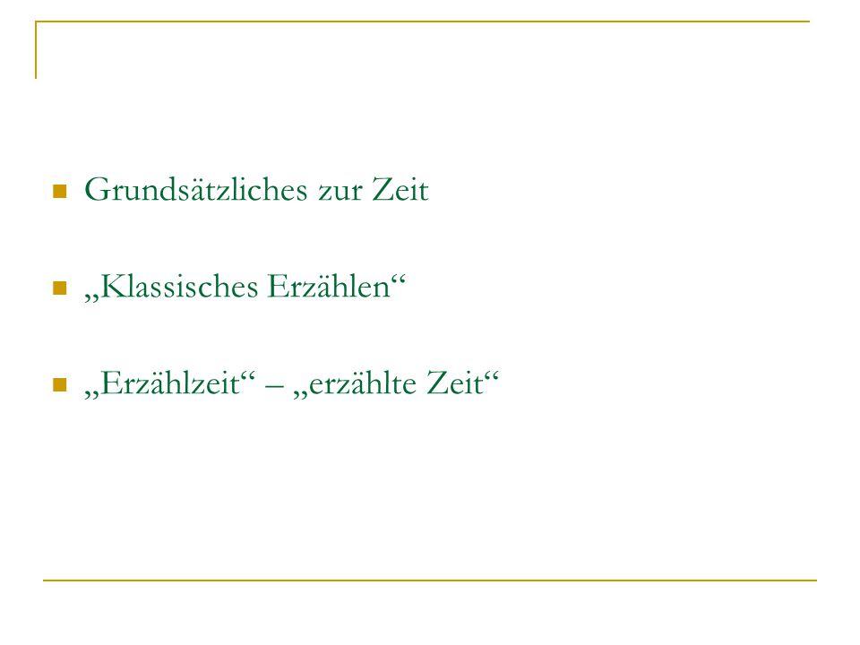 """Grundsätzliches zur Zeit """"Klassisches Erzählen"""" """"Erzählzeit"""" – """"erzählte Zeit"""""""