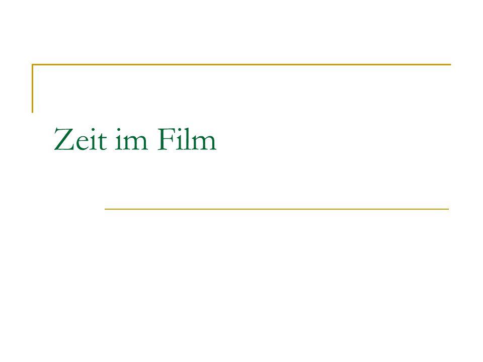 Aneignung und Darstellung der Zeit im Film - häufiges behandeltes und wichtiges Thema in der Filmtheorie - spezifiziert 'Film' als eigenständige Kunstform