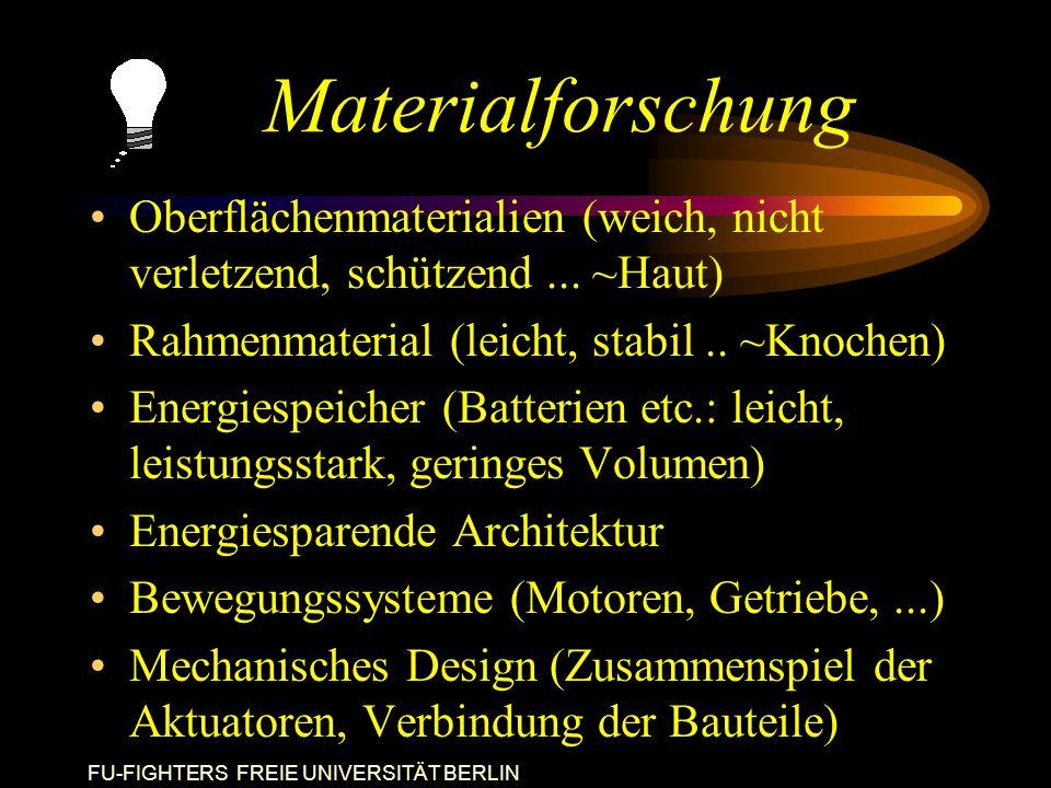 FU-FIGHTERS FREIE UNIVERSITÄT BERLIN Materialforschung Oberflächenmaterialien (weich, nicht verletzend, schützend...
