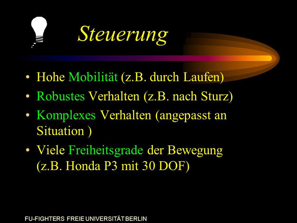 FU-FIGHTERS FREIE UNIVERSITÄT BERLIN Steuerung Hohe Mobilität (z.B.