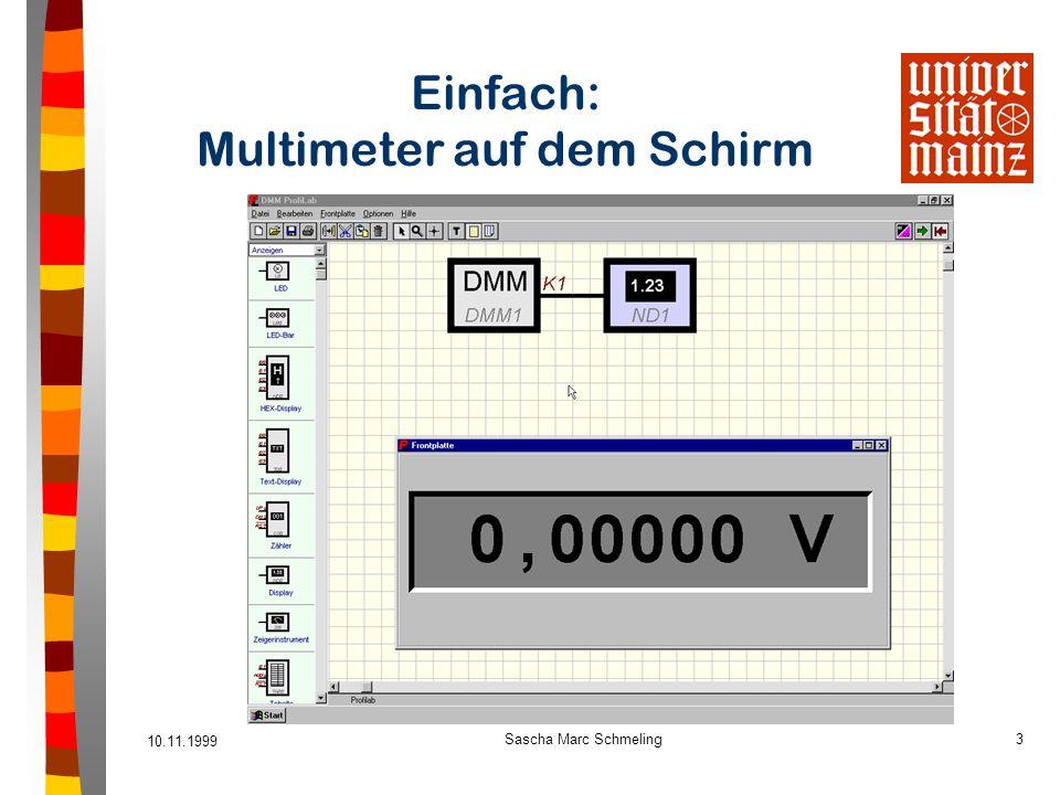 10.11.1999 Sascha Marc Schmeling3 Einfach: Multimeter auf dem Schirm