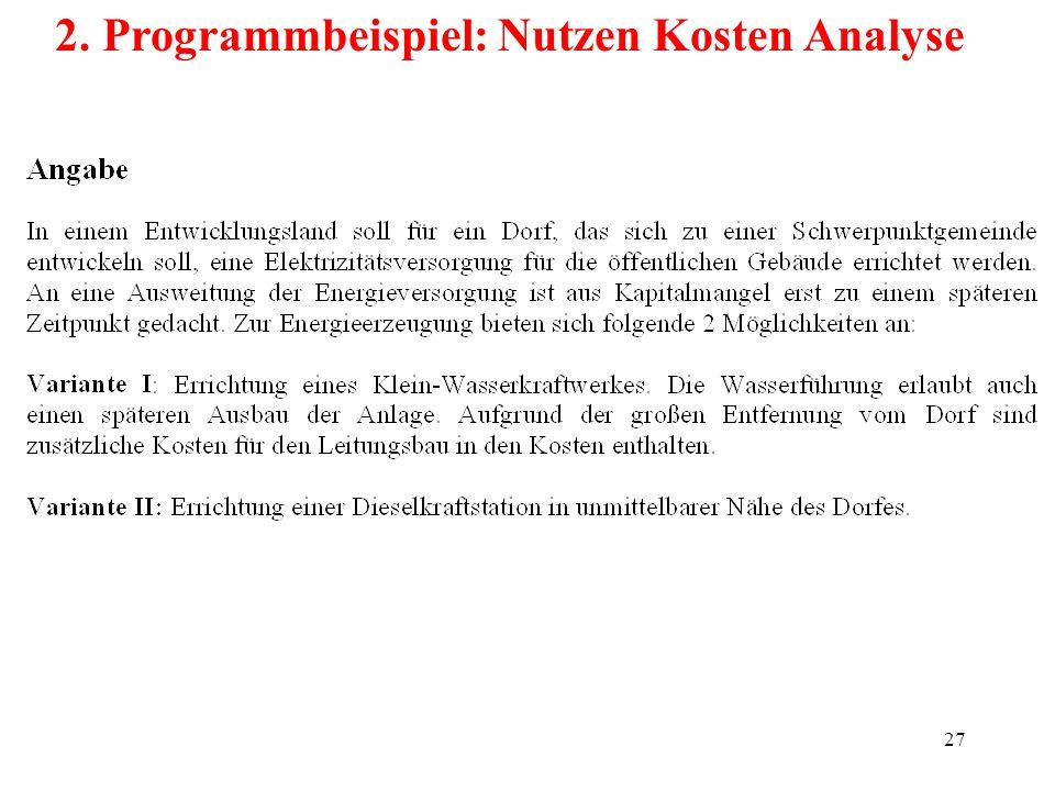 27 2. Programmbeispiel: Nutzen Kosten Analyse
