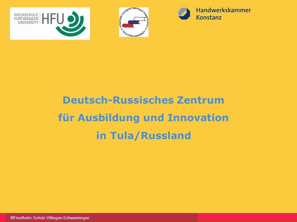 ©Friedhelm Schulz Villingen-Schwenningen Deutsch-Russisches Zentrum für Ausbildung und Innovation in Tula/Russland