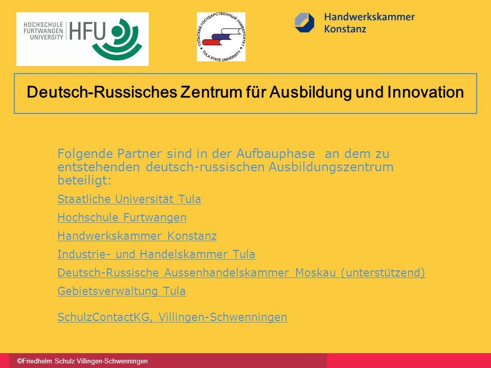 ©Friedhelm Schulz Villingen-Schwenningen Folgende Partner sind in der Aufbauphase an dem zu entstehenden deutsch-russischen Ausbildungszentrum beteili