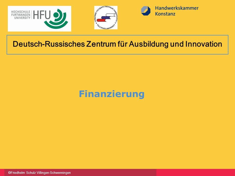 ©Friedhelm Schulz Villingen-Schwenningen Finanzierung Deutsch-Russisches Zentrum für Ausbildung und Innovation