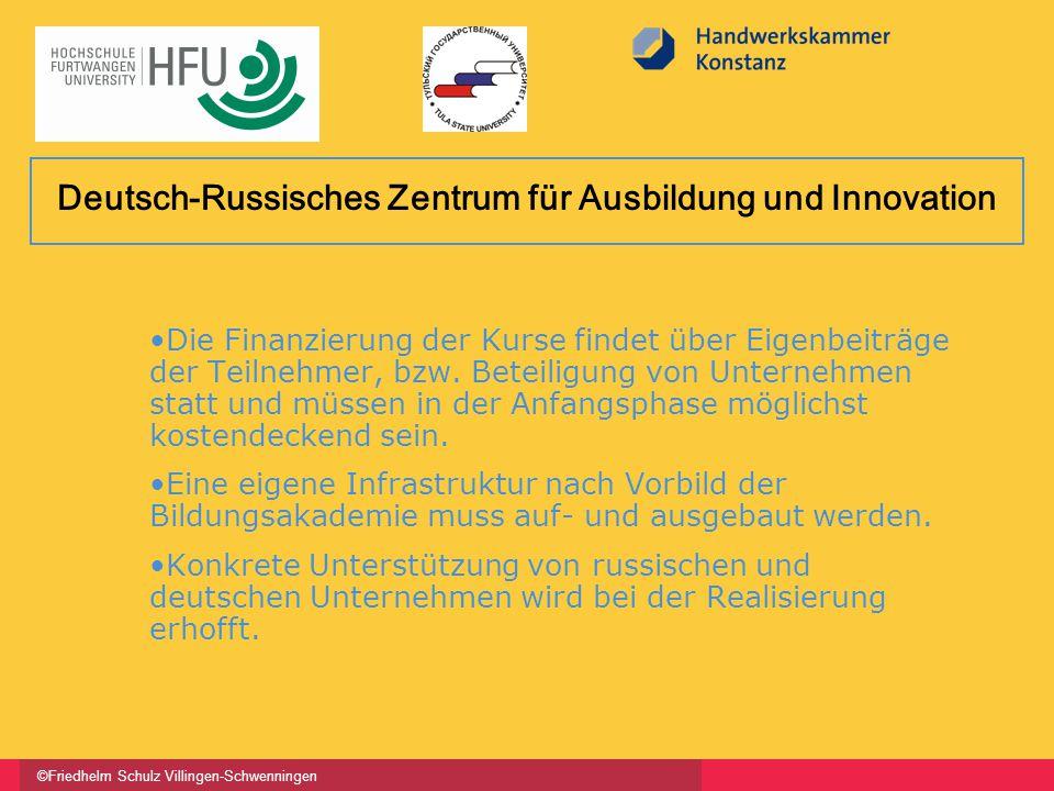 ©Friedhelm Schulz Villingen-Schwenningen Die Finanzierung der Kurse findet über Eigenbeiträge der Teilnehmer, bzw. Beteiligung von Unternehmen statt u