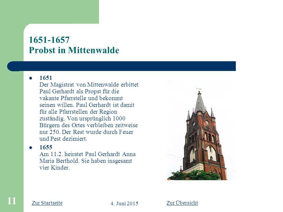 Zur Startseite 4. Juni 2015 11 1651-1657 Probst in Mittenwalde 1651 Der Magistrat von Mittenwalde erbittet Paul Gerhardt als Propst für die vakante Pf