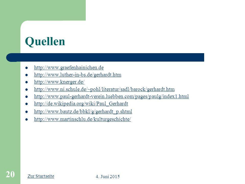Zur Startseite 4. Juni 2015 20 Quellen http://www.graefenhainichen.de http://www.luther-in-bs.de/gerhardt.htm http://www.knerger.de/ http://www.ni.sch