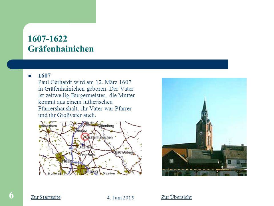 Zur Startseite 4. Juni 2015 6 1607-1622 Gräfenhainichen 1607 Paul Gerhardt wird am 12. März 1607 in Gräfenhainichen geboren. Der Vater ist zeitweilig