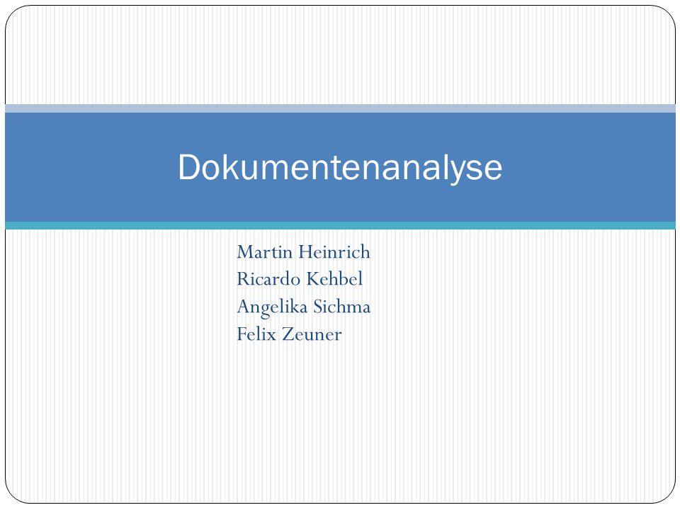 Dokumentenanalyse Martin Heinrich Ricardo Kehbel Angelika Sichma Felix Zeuner