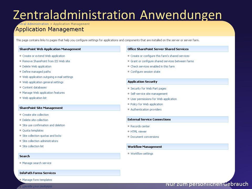 Nur zum persönlichen Gebrauch Zentraladministration Anwendungen
