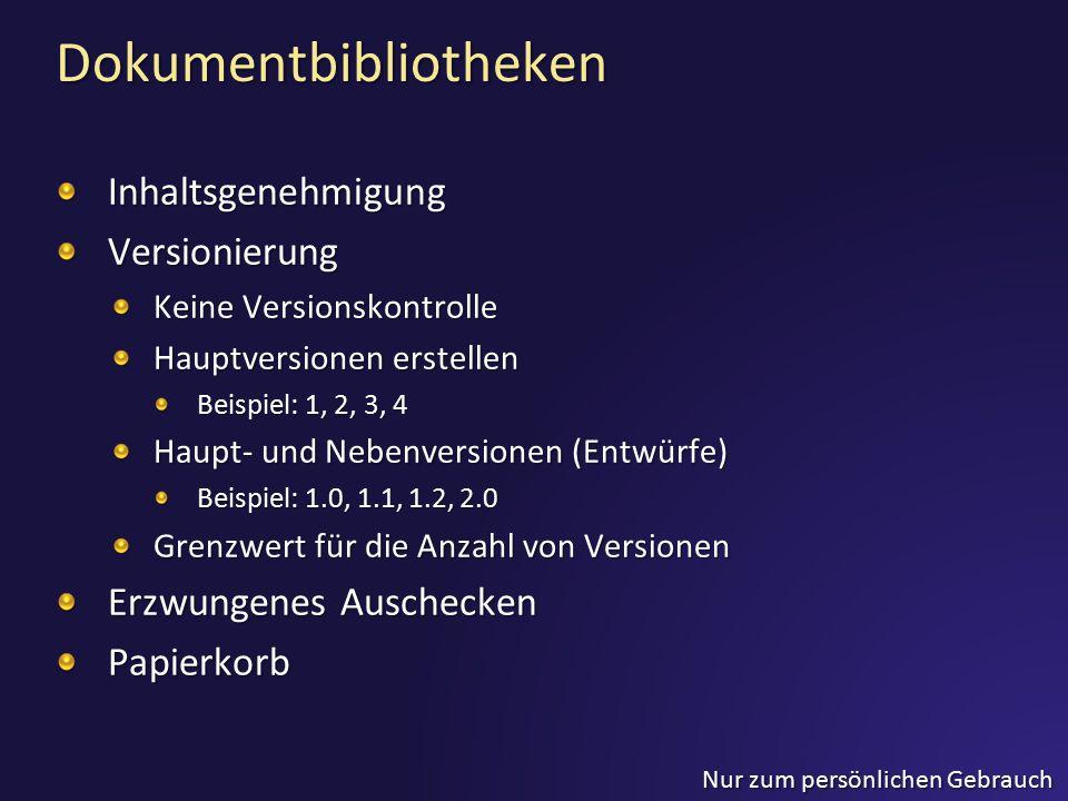 Nur zum persönlichen Gebrauch Dokumentbibliotheken InhaltsgenehmigungVersionierung Keine Versionskontrolle Keine Versionskontrolle Hauptversionen erst
