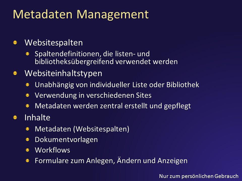Nur zum persönlichen Gebrauch Metadaten Management Websitespalten Spaltendefinitionen, die listen- und bibliotheksübergreifend verwendet werden Websit