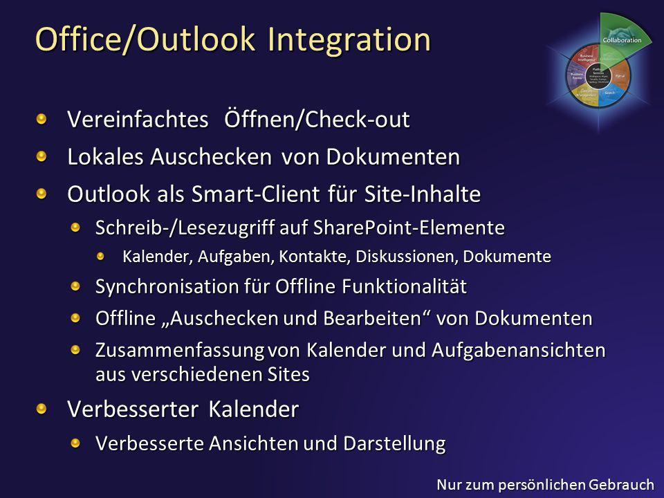 Nur zum persönlichen Gebrauch Office/Outlook Integration Vereinfachtes Öffnen/Check-out Lokales Auschecken von Dokumenten Outlook als Smart-Client für