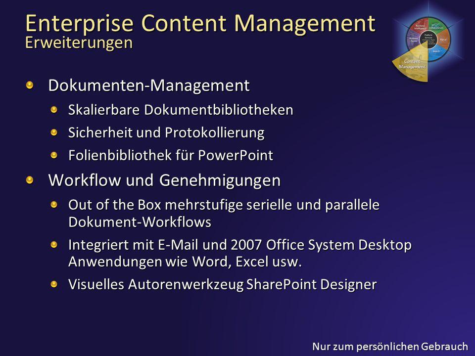 Nur zum persönlichen Gebrauch Enterprise Content Management Erweiterungen Dokumenten-Management Skalierbare Dokumentbibliotheken Sicherheit und Protok