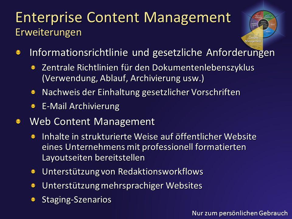 Nur zum persönlichen Gebrauch Enterprise Content Management Erweiterungen Informationsrichtlinie und gesetzliche Anforderungen Zentrale Richtlinien fü