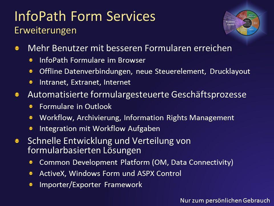 Mehr Benutzer mit besseren Formularen erreichen InfoPath Formulare im Browser Offline Datenverbindungen, neue Steuerelement, Drucklayout Intranet, Ext