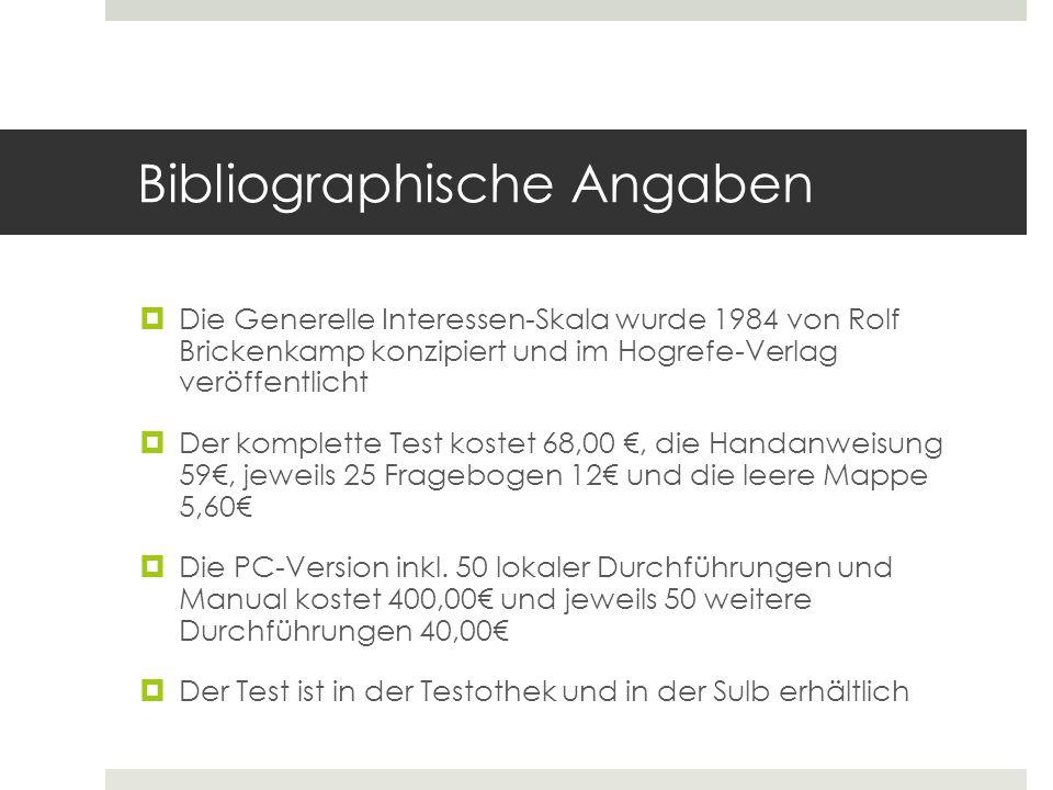 Bibliographische Angaben  Die Generelle Interessen-Skala wurde 1984 von Rolf Brickenkamp konzipiert und im Hogrefe-Verlag veröffentlicht  Der komple