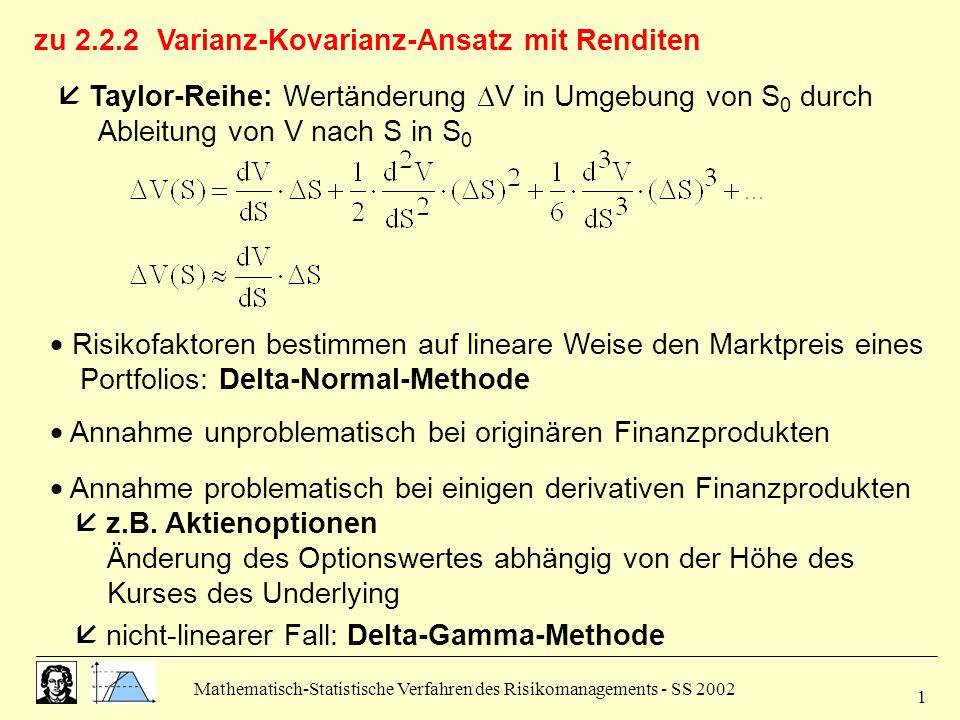 Mathematisch-Statistische Verfahren des Risikomanagements - SS 2002 1 zu 2.2.2 Varianz-Kovarianz-Ansatz mit Renditen  Risikofaktoren bestimmen auf li