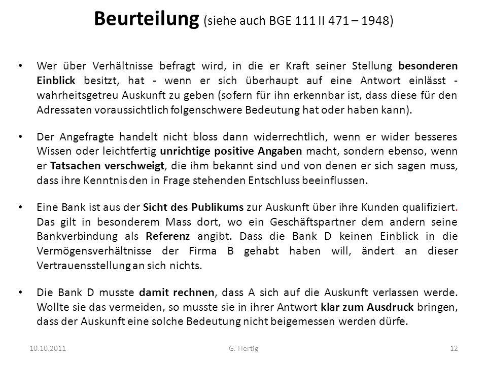 Beurteilung (siehe auch BGE 111 II 471 – 1948) Wer über Verhältnisse befragt wird, in die er Kraft seiner Stellung besonderen Einblick besitzt, hat -