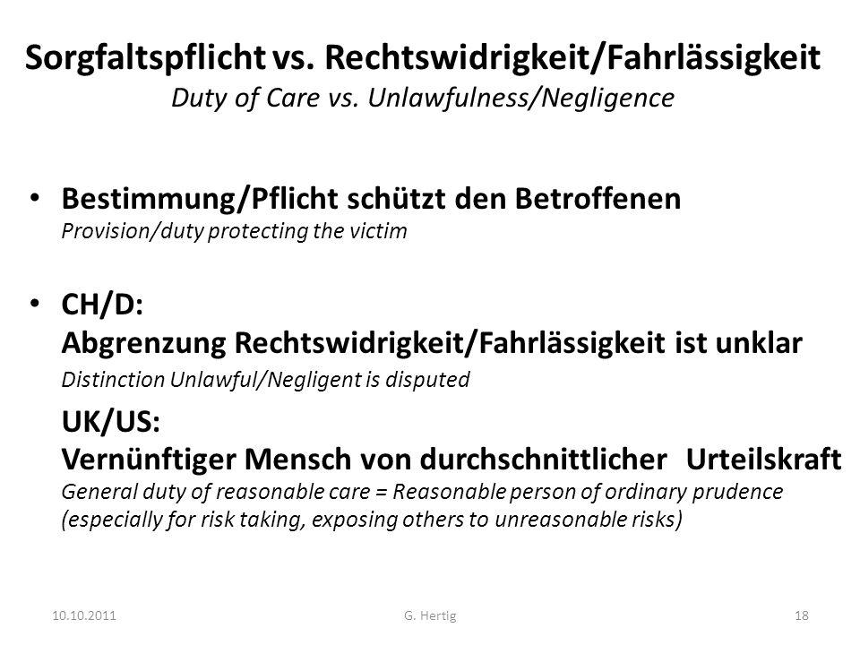 10.10.2011 Sorgfaltspflicht vs. Rechtswidrigkeit/Fahrlässigkeit Duty of Care vs. Unlawfulness/Negligence Bestimmung/Pflicht schützt den Betroffenen Pr