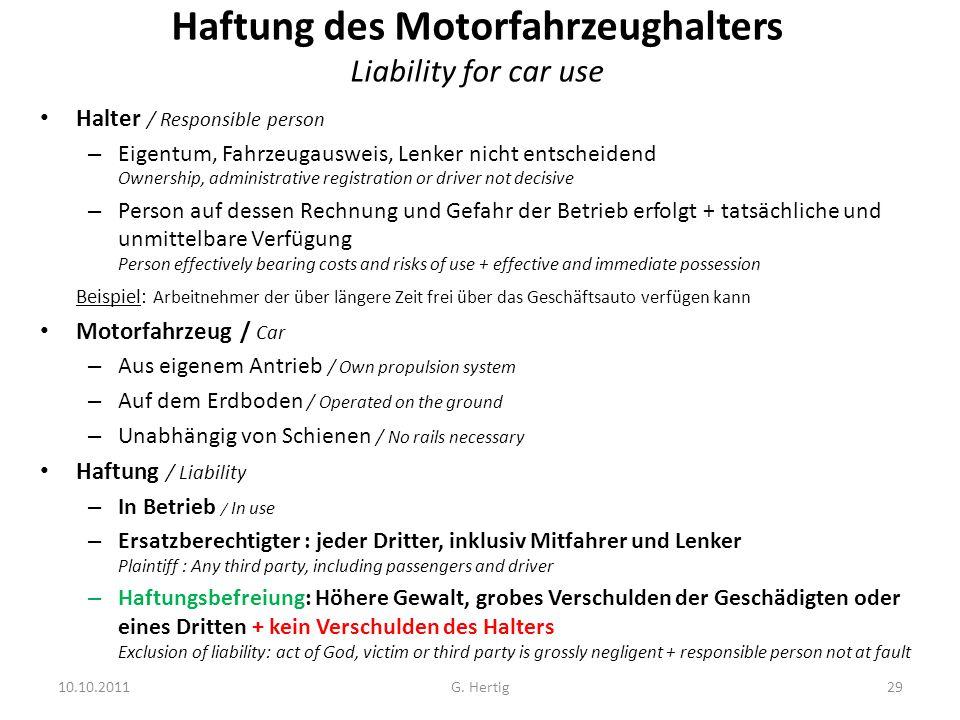 10.10.2011 Haftung des Motorfahrzeughalters Liability for car use Halter / Responsible person – Eigentum, Fahrzeugausweis, Lenker nicht entscheidend O