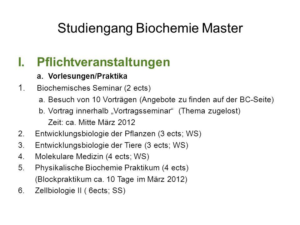 Studiengang Biochemie Master I.Pflichtveranstaltungen a.Vorlesungen/Praktika 1.