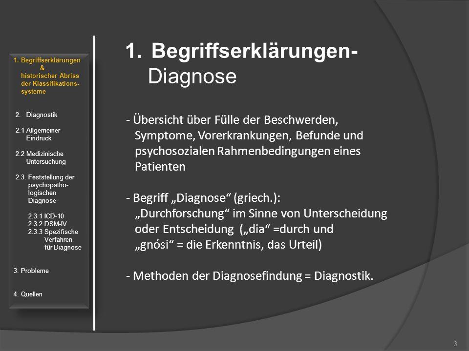 """- Übersicht über Fülle der Beschwerden, Symptome, Vorerkrankungen, Befunde und psychosozialen Rahmenbedingungen eines Patienten - Begriff """"Diagnose"""" ("""