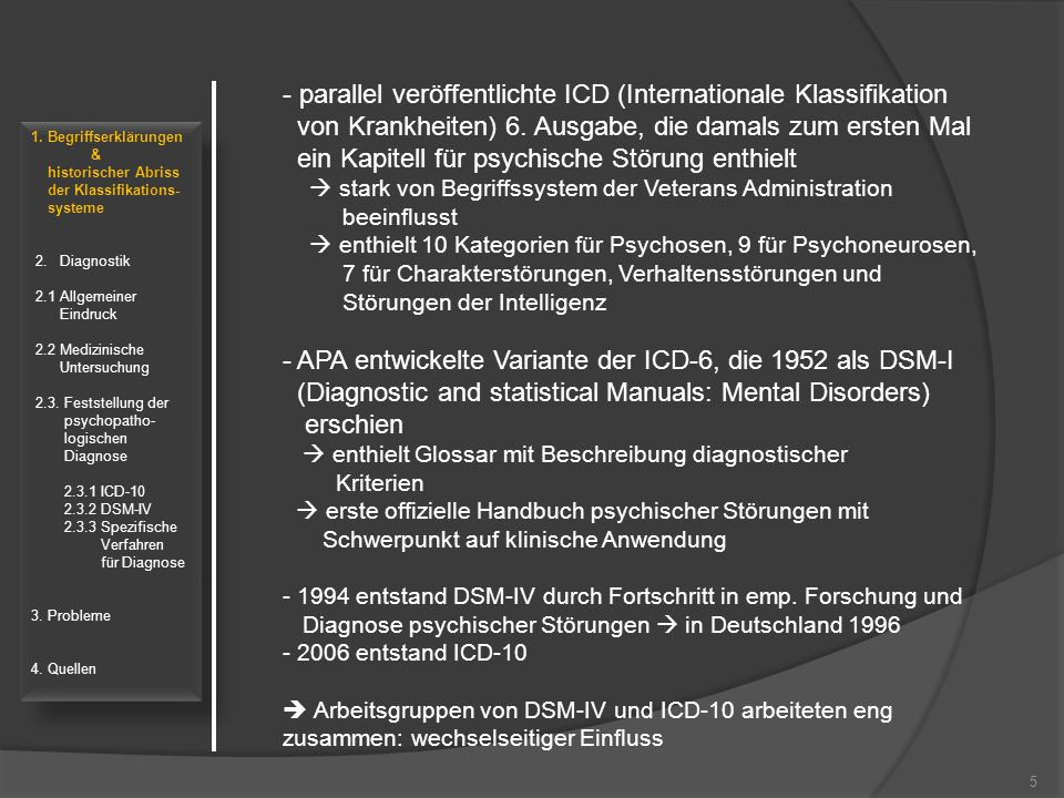 5 1. Begriffserklärungen & historischer Abriss der Klassifikations- systeme 2. Diagnostik 2.1 Allgemeiner Eindruck 2.2 Medizinische Untersuchung 2.3.