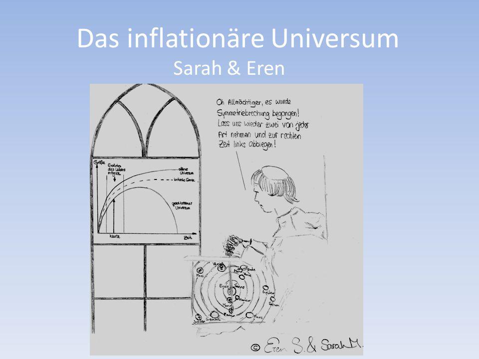 Das inflationäre Universum Sarah & Eren