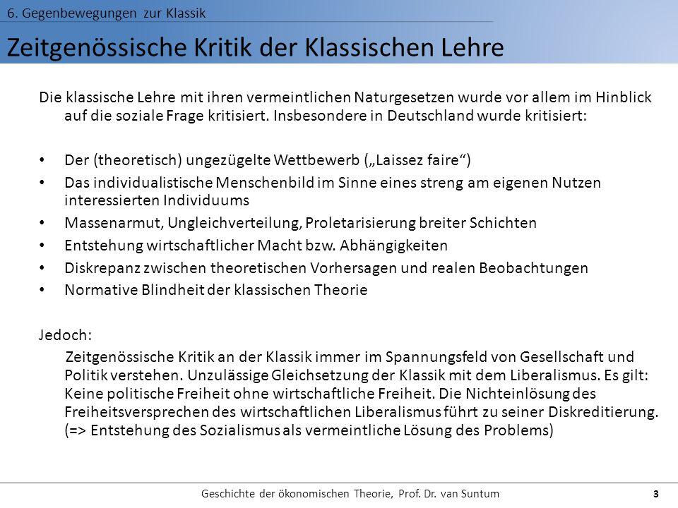 Zeitgenössische Kritik der Klassischen Lehre 6. Gegenbewegungen zur Klassik Geschichte der ökonomischen Theorie, Prof. Dr. van Suntum 3 Die klassische