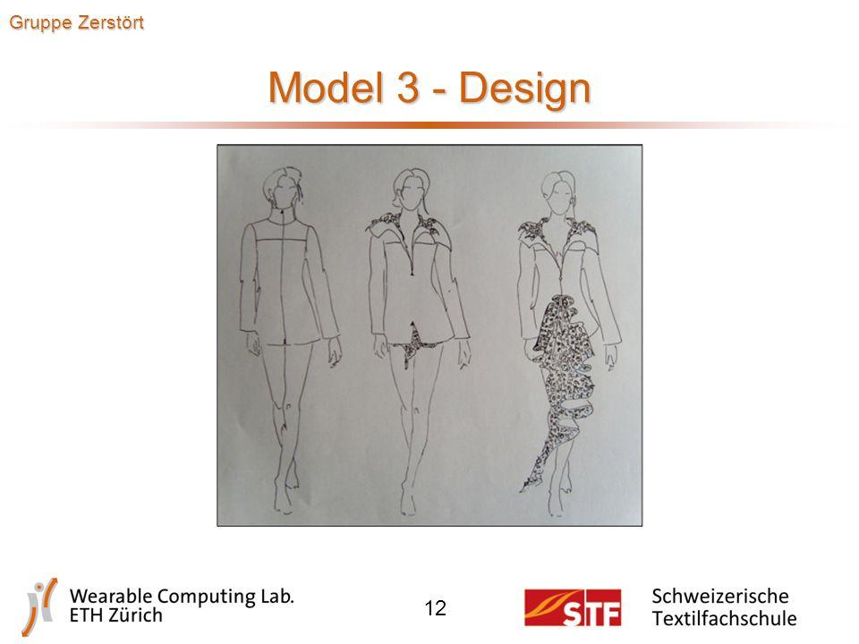 Model 2 - Technik Bewegungsmuster:  Arme in die Horizontale bringen (Kleid anziehen) Sobald das Kleid geschlossen ist, werden Bilder mit einem Projektor darauf projiziert 11 Gruppe Zerstört
